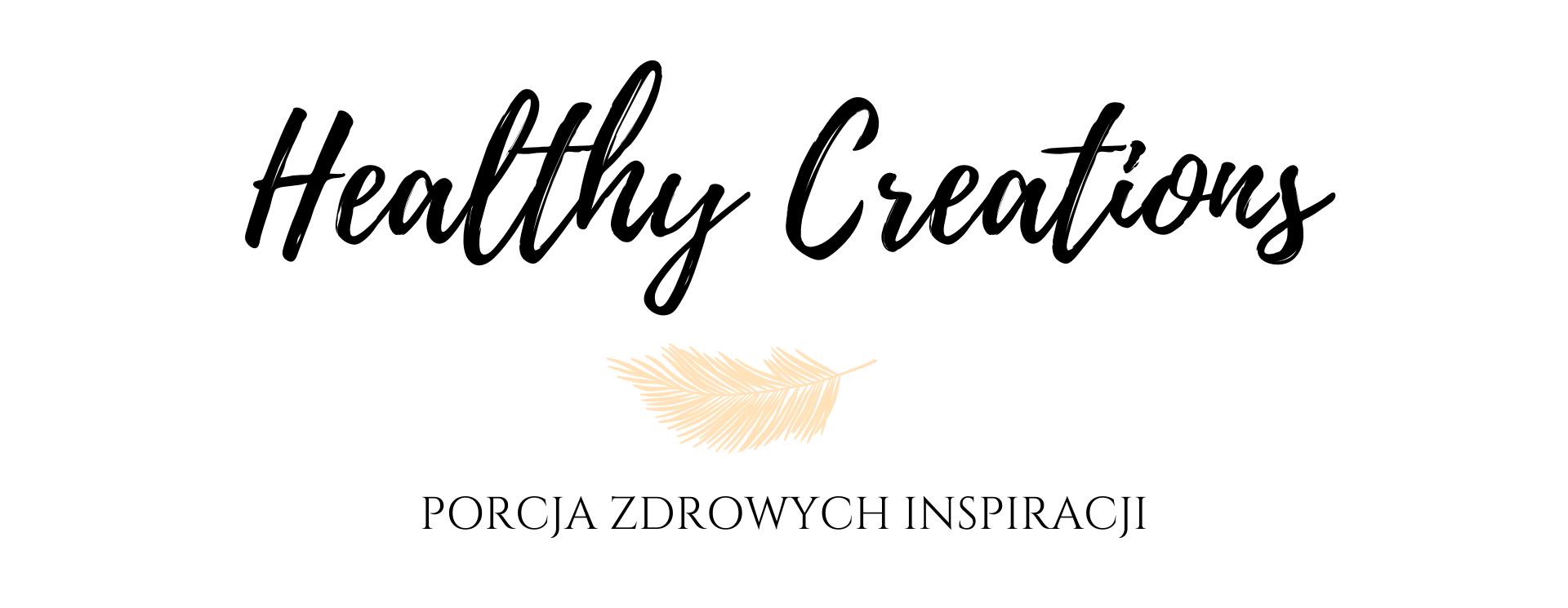 Healthycreations – zdrowe odżywianie jest prostsze niż myślisz!