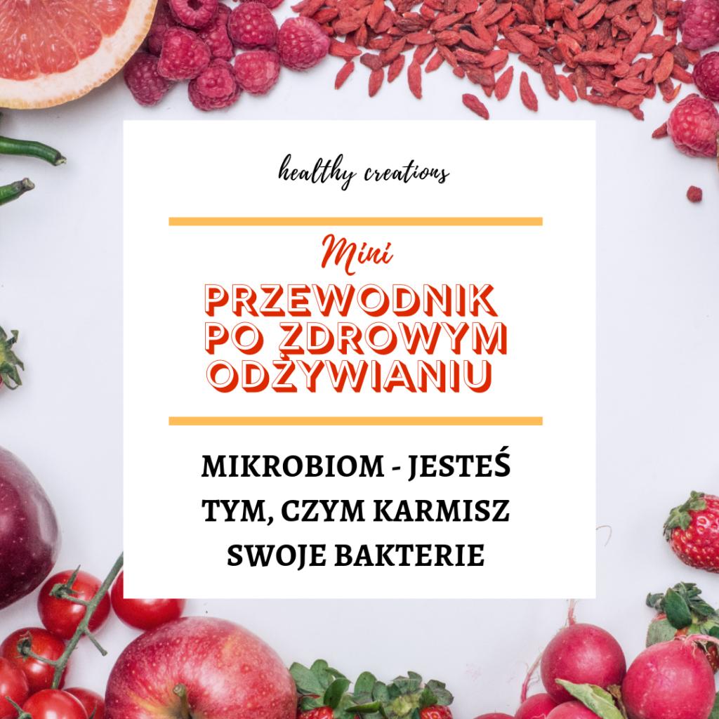 Mikrobiom - jesteś tym, czym karmisz swoje bakterie